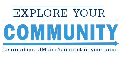 Explore Your Community: Learn about UMaine's impact in your area
