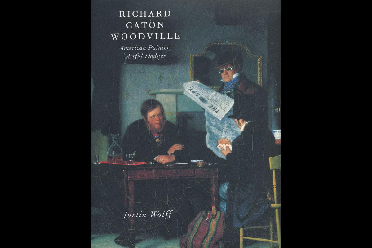 Richard Caton Woodville: American Painter, Artful Dodger