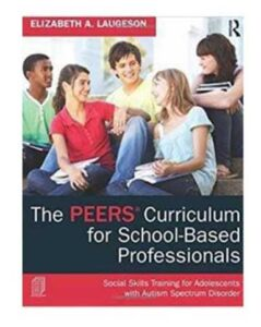 Book cover: The PEERS Curriculum for School-based professionals. Photo of teens talking