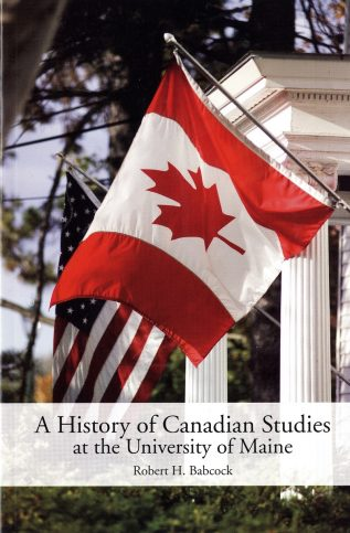 Cover - A History of Canadian Studies at UMaine web