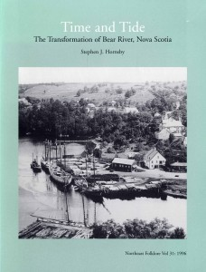 Stephen J. Hornsby. Time and Tide: The Transformation of Bear River, Nova Scotia. Orono: Northeast Folklore, 1996