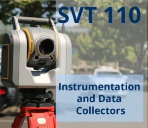 Surveying device with the words SVT110 Instrumentation and Data Collectors