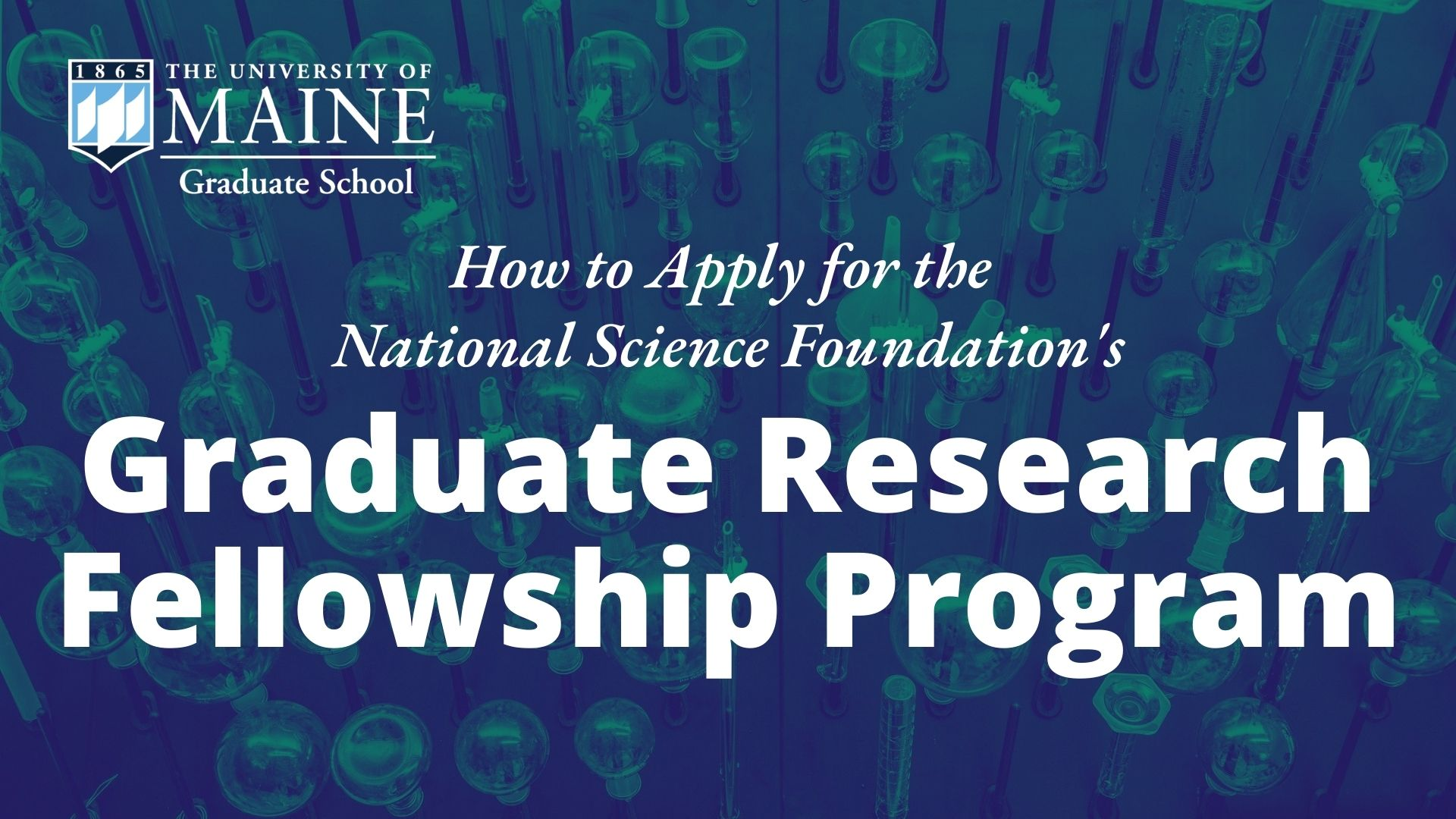 The University of Maine How to how to apply for the NSF's Graduate Research Fellowship Program
