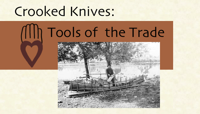Crooked Knives: Tools of the Trade