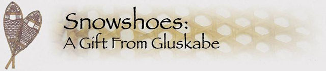 Snowshoes: A Gift from Gluskabe