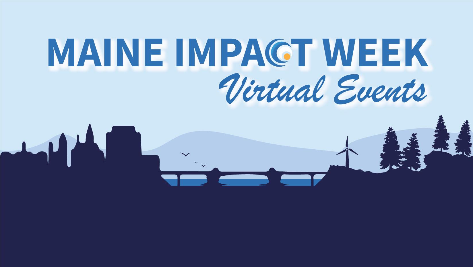 Maine Impact Week Virtual Events