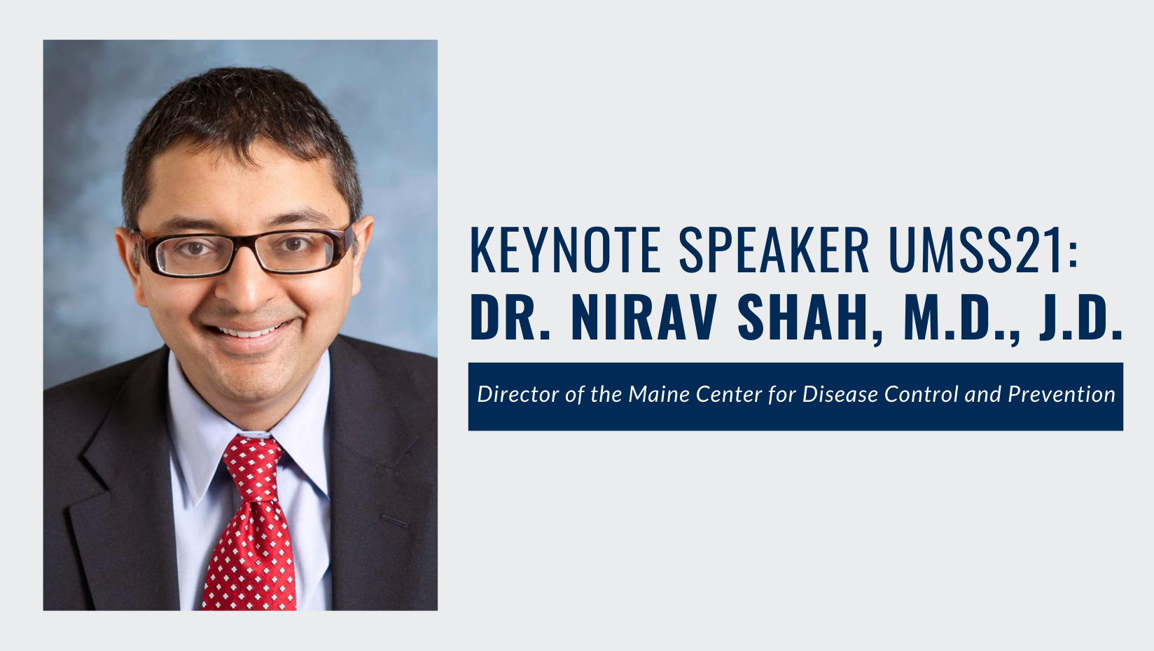 Image of Dr. Nirav Shah, the head of Maine CDC. He is a keynote speaker during the UMaine Student Symposium 2021.