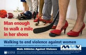 Poster message: Man enough to walk a mile in her shoes: Walking to end violence against women