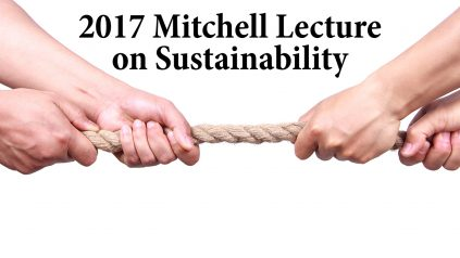 2017 Mitchell Lecture on Sustainability