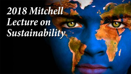 2018 Mitchell Lecture on Sustainability