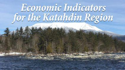 Economic Indicators for the Katahdin Region