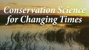 Conservation Science for Changing Times