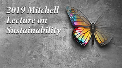 2019 Mitchell Lecture on Sustainability