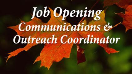 Job opening Communications & Outreach Coordinator