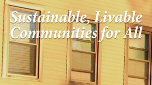 Sustainable, Livable Communities for All