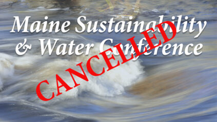 Cancelled - Maine Sustainability & Water Conference