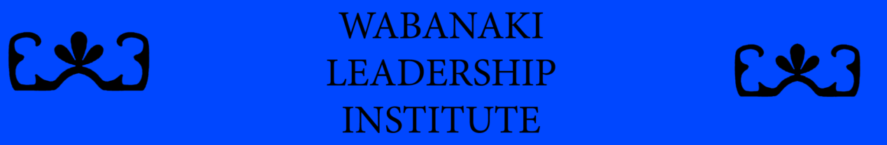 Banner with text Wabanaki Leadership Institute