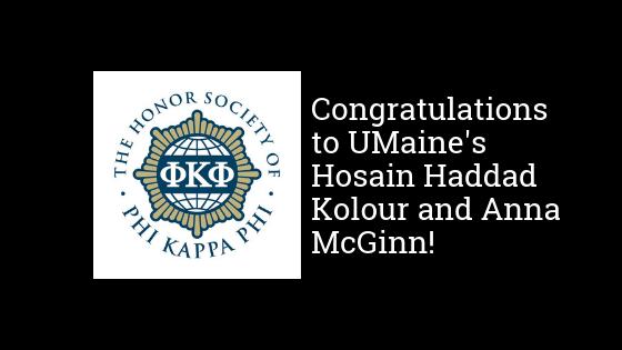 Congratulations to UMaine's Hosain Haddad Kolour and Anna McGinn!