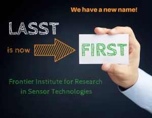 LASST is now FIRST, the Frontier Institute for Research in Sensor Technologies