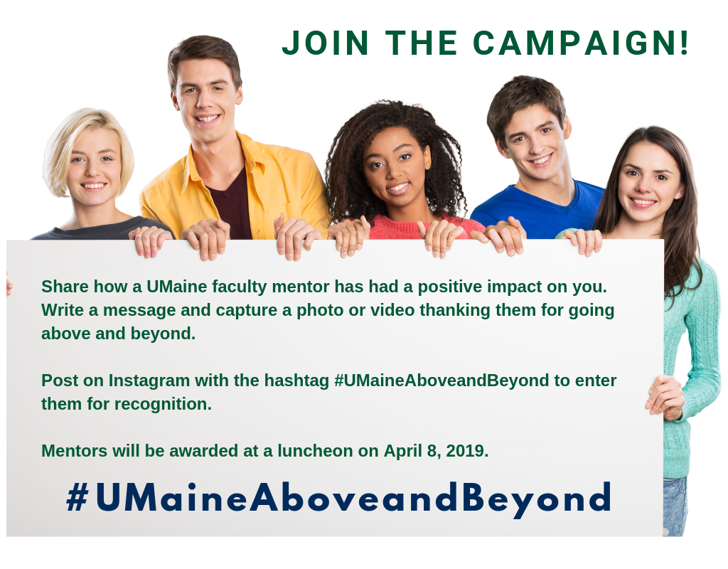 Nominate a faculty mentor for appreciation using #UMaineAboveandBeyond on Instagram