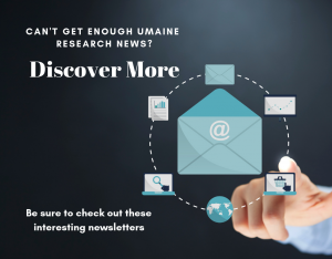Discover more UMaine research news in these interesting newsletters