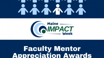 Maine Impact Week Faculty Mentor Appreciation Awards