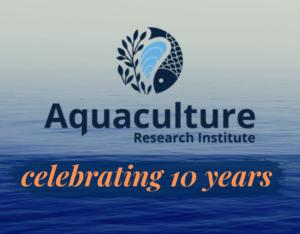 Aquaculture Research Institute celebrating 10 years
