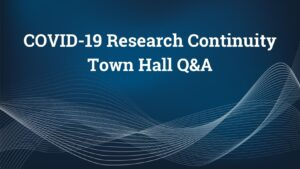COVID-19 Research Continuity Town Hall Q&A