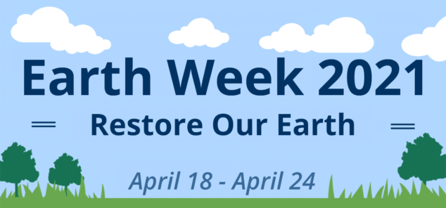 Earth Week 2021 - April 18th to April 24th