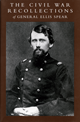The Civil War Recollections of General Ellis Spear cover image
