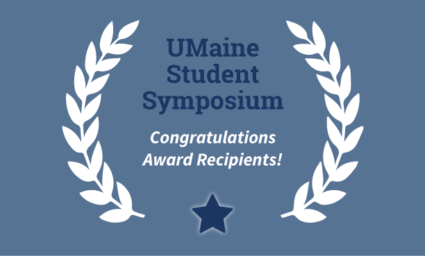 featured image for 2019 UMaine Student Symposium (UMSS) Award Recipients