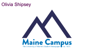Image of the UMaine's newspaper, the Maine Campus, and title of its Editor in Chief, Olivia Shipsey